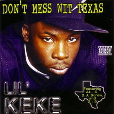 Don't Mess Wit Texas mp3 Album by Lil' Keke