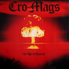 The Age Of Quarrel (Re-Issue) mp3 Album by Cro-Mags