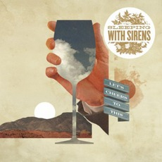 Let's Cheers To This mp3 Album by Sleeping With Sirens