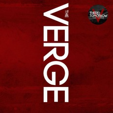 The Verge by There For Tomorrow