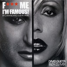 F*** Me I'm Famous! (By Cathy & David Guetta. Paris)