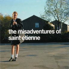 The Misadventures Of Saint Etienne