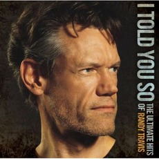 I Told You So: The Ultimate Hits mp3 Artist Compilation by Randy Travis
