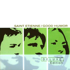 Good Humor (Deluxe Edition) by Saint Etienne