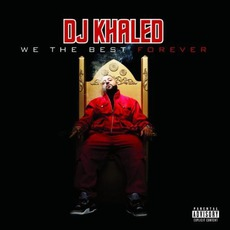 We The Best Forever mp3 Album by DJ Khaled