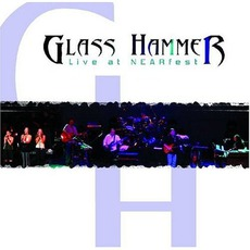 Live At NEARfest mp3 Live by Glass Hammer
