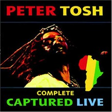 Complete Captured Live mp3 Live by Peter Tosh