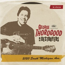 2120 South Michigan Ave. mp3 Album by George Thorogood & The Destroyers