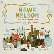 Hawk Nelson... Is My Friend! (Special Edition)