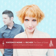 The Dawn Of Grace mp3 Album by Sixpence None the Richer