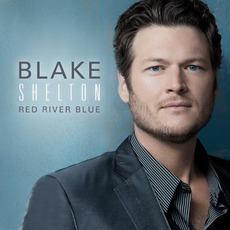 Red River Blue (Deluxe Edition) mp3 Album by Blake Shelton