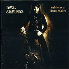 Subtle As A Flying Mallet by Dave Edmunds