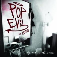 Lipstick On The Mirror mp3 Album by Pop Evil