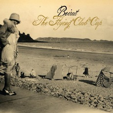 The Flying Club Cup mp3 Album by Beirut