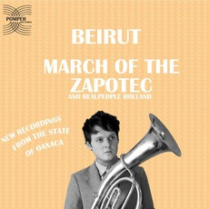 March Of The Zapotec / Holland mp3 Album by Beirut