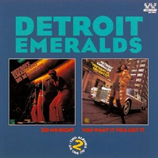 Do Me Right / You Want It You Got It mp3 Artist Compilation by Detroit Emeralds