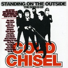 Standing On The Outside: The Songs Of Cold Chisel