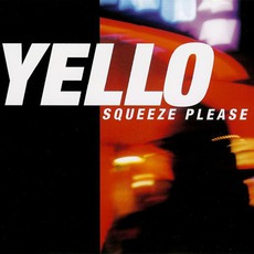 Squeeze Please mp3 Single by Yello