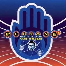 Oh Yeah: Plutone's Hands On Yello