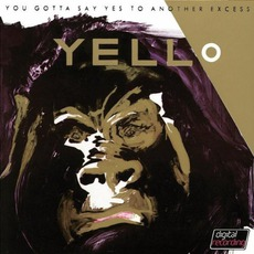 You Gotta Say Yes To Another Excess (Remastered) mp3 Album by Yello