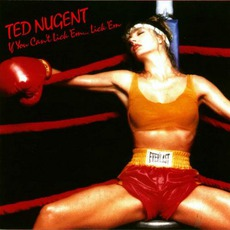 If You Can't Lick 'Em... Lick 'Em mp3 Album by Ted Nugent