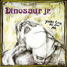 You're Living All Over Me (Re-Issue) mp3 Album by Dinosaur Jr.