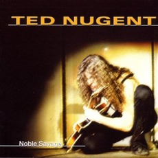 Noble Savage mp3 Artist Compilation by Ted Nugent