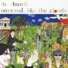 Uninvited, Like The Clouds by The Church