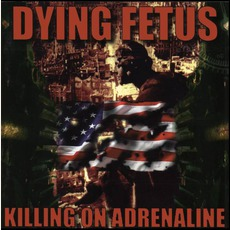 Killing On Adrenaline (Remastered) mp3 Album by Dying Fetus