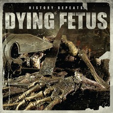 History Repeats... mp3 Album by Dying Fetus