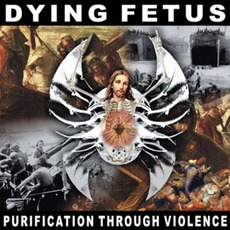 Purification Through VIolence (Remastered) mp3 Album by Dying Fetus