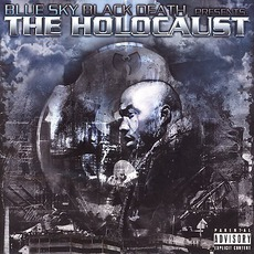 Blue Sky Black Death Presents The Holocaust
