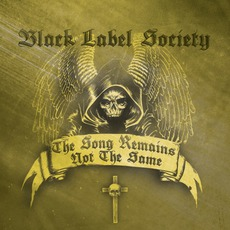 The Song Remains Not The Same mp3 Album by Black Label Society