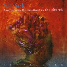 Shriek: Excerpts From The Soundtrack by The Church