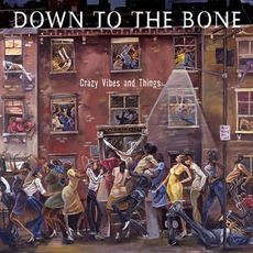 Crazy VIbes And Things mp3 Album by Down To The Bone