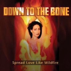 Spread Love Like Wildfire mp3 Album by Down To The Bone