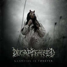 Carnival Is Forever mp3 Album by Decapitated