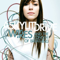 Wires...And The Concept Of Breathing mp3 Album by A Skylit Drive