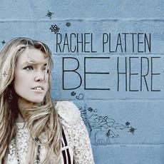 Be Here mp3 Album by Rachel Platten