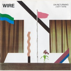 On Returning (1977-1979) (Remastered) mp3 Artist Compilation by Wire