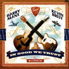 In Good We Trust mp3 Album by Harry Manx And Kevin Breit