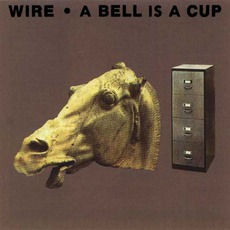 A Bell Is A Cup Until It Is Struck mp3 Album by Wire