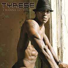 I Wanna Go There mp3 Album by Tyrese