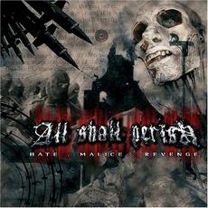 Hate . Malice . Revenge mp3 Album by All Shall Perish