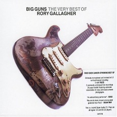 Big Guns: The Very Best Of Rory Gallagher mp3 Artist Compilation by Rory Gallagher