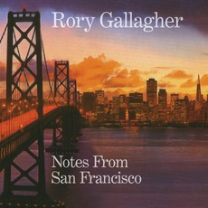 Notes From San Francisco mp3 Album by Rory Gallagher