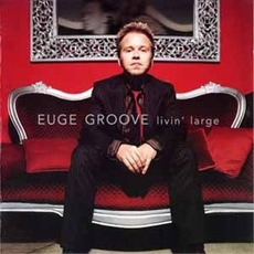 Livin' Large mp3 Album by Euge Groove