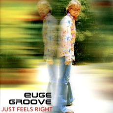 Just Feels Right mp3 Album by Euge Groove