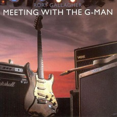 Meeting With The G-Man mp3 Live by Rory Gallagher
