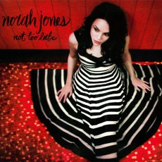 Not Too Late mp3 Album by Norah Jones